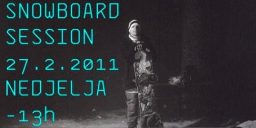 Snowboard Session - 27.2.2011.
